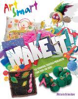 Art Smart: Make it! - Art Smart (Paperback)