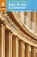 The Rough Guide to Bath, Bristol & Somerset: Includes Salisbury and Stonehenge - Rough Guides (Paperback)