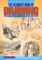 The Ultimate Book of Drawing: Professional Skills and Inspiration for Every Artist (Paperback)