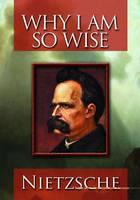 Why I am So Wise (Ecce Homo)