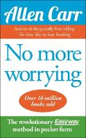 No More Worrying - Allen Carr's Easyway (Paperback)