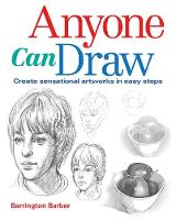 Anyone Can Draw: Create Sensational Artworks in Easy Steps (Paperback)