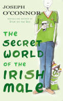 The Secret World of the Irish Male (Paperback)