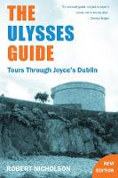 The Ulysses Guide: Tours Through Joyce's Dublin (Paperback)