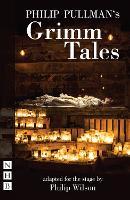 Philip Pullman's Philip Pullman's Grimm Tales (stage version) (Paperback)