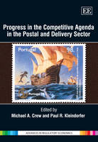 Progress in the Competitive Agenda in the Postal and Delivery Sector - Advances in Regulatory Economics Series (Hardback)