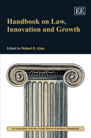 Handbook on Law, Innovation and Growth - Research Handbooks in Business and Management series (Hardback)
