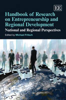 Handbook of Research on Entrepreneurship and Regional Development: National and Regional Perspectives - Research Handbooks in Business and Management series (Hardback)