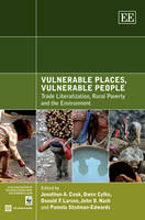 Vulnerable Places, Vulnerable People: Trade Liberalization, Rural Poverty and the Environment (Hardback)