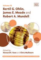 Bertil G. Ohlin, James E. Meade and Robert A. Mundell - Pioneering Papers of the Nobel Memorial Laureates in Economics Series 10 (Hardback)