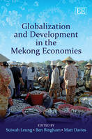 Globalization and Development in the Mekong Economies (Hardback)