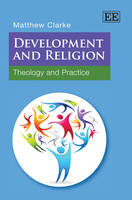 Development and Religion: Theology and Practice (Hardback)