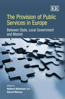 The Provision of Public Services in Europe: Between State, Local Government and Market (Hardback)