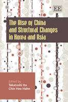 The Rise of China and Structural Changes in Korea and Asia (Hardback)
