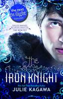 The Iron Knight - The Iron Fey Book 4 (Paperback)