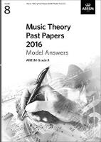 Music Theory Past Papers 2016 Model Answers, ABRSM Grade 8 - Theory of Music Exam papers & answers (ABRSM) (Sheet music)