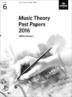 Music Theory Past Papers 2016, ABRSM Grade 6 - Theory of Music Exam papers & answers (ABRSM) (Sheet music)