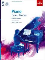 Piano Exam Pieces 2017 & 2018, ABRSM Grade 5, with CD: Selected from the 2017 & 2018 syllabus - ABRSM Exam Pieces (Sheet music)