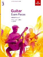 Guitar Exam Pieces from 2019, ABRSM Grade 3: Selected from the syllabus starting 2019 - ABRSM Exam Pieces (Sheet music)