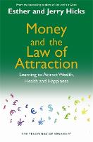 Money and the Law of Attraction: Learning To Attract Wealth, Health And Happiness (Paperback)