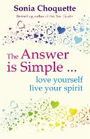 The Answer Is Simple: Love Yourself, Live Your Spirit (Paperback)