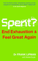Spent: End Exhaustion & Feel Great Again (Paperback)