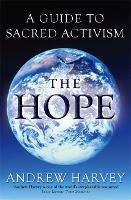 The Hope: A Guide to Sacred Activism (Paperback)