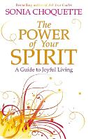 The Power of Your Spirit: A Guide to Joyful Living (Paperback)