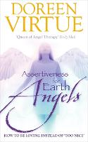 Assertiveness for Earth Angels: How to be Loving Instead of 'Too Nice' (Paperback)