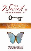 The 7 Secrets of Synchronicity: Your Guide to Finding Meanings in Signs Big and Small (Paperback)
