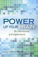 Power Up Your Brain: The Neuroscience of Enlightenment (Paperback)