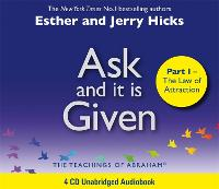 Ask And It Is Given (Part I): The Laws Of Attraction (CD-Audio)