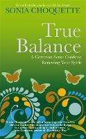 True Balance: A Common Sense Guide to Renewing Your Spirit (Paperback)