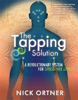The Tapping Solution: A Revolutionary System for Stress-Free Living (Paperback)