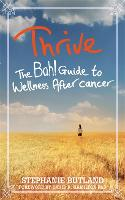 Thrive: The Bah! Guide to Wellness After cancer (Paperback)