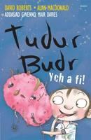 Tudur Budr: Ych a Fi! - Tudur Budr (Paperback)