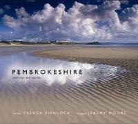 Pembrokeshire - Journeys and Stories (Hardback)