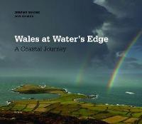 Wales at Water's Edge - A Coastal Journey (Hardback)