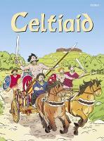Cyfres Dechrau Da: Celtiaid (Hardback)