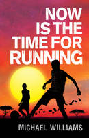 Now is the Time for Running (Paperback)