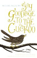 Say Goodbye to the Cuckoo (Paperback)