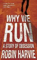 Why We Run: A Story of Obsession (Paperback)