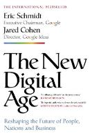 The New Digital Age: Reshaping the Future of People, Nations and Business (Hardback)