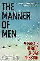 The Manner of Men: 9 PARA's Heroic D-Day Mission (Paperback)