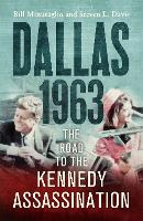 Dallas: 1963: The Road to the Kennedy Assassination (Paperback)