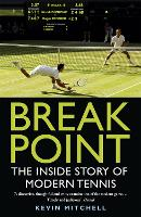 Break Point: The Inside Story of Modern Tennis (Paperback)