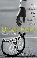 Break Point: The Inside Story of Modern Tennis (Hardback)