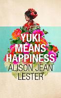 Yuki Means Happiness (Hardback)