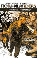 Northlanders: v. 2: The Cross and the Hammer (Paperback)