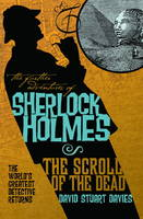 The Further Adventures of Sherlock Holmes: Scroll of the Dead
